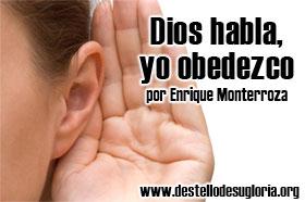 Dios habla, yo obedezco