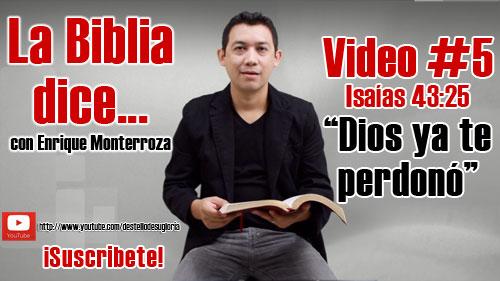 Video: Dios ya te perdonó – La Biblia dice… Isaías 43:25 (Enrique Monterroza)