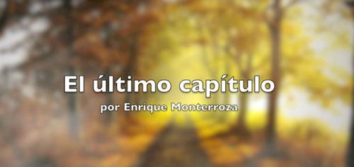 Audio Reflexiones – El último capítulo (Enrique Monterroza)