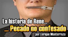 La historia de Rene… pecado no confesado