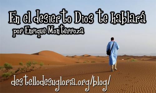 Audio Reflexiones – En el desierto Dios te hablará (Enrique Monterroza)