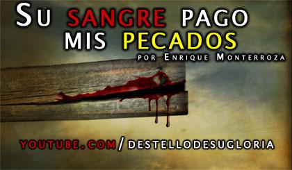 Audio Reflexión – Su sangre pago mis pecados (Enrique Monterroza)