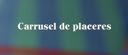 Video: Carrusel de placeres