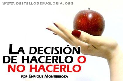 La decisión de hacerlo o no hacerlo