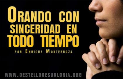 Orando con sinceridad en todo tiempo