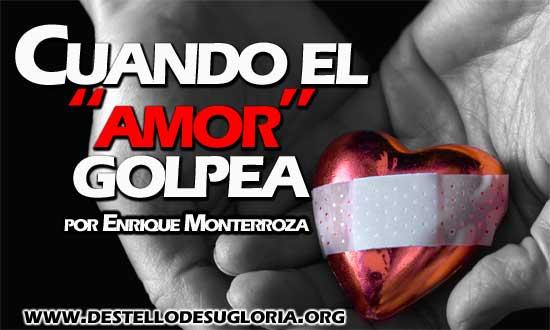 """Noviazgo – Cuando el """"amor"""" golpea"""