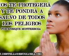 Dios te protegerá y te pondrá a salvo de todos los peligros