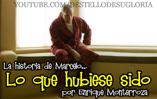 La-historia-de-Marcelo-Lo-que-hubiese-sido