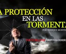 Reflexiones en Audio: La protección en las tormentas