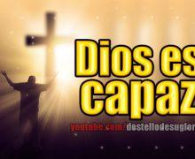 Video: Dios es capaz