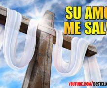 Video: Su amor me salvo