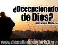 ¿Decepcionados de Dios?