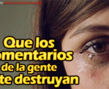 Video: Que los comentarios de la gente no te destruyan