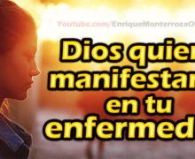 Video: Dios quiere manifestarse en tu enfermedad