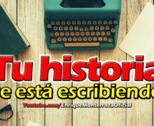 Video: Tu historia se está escribiendo