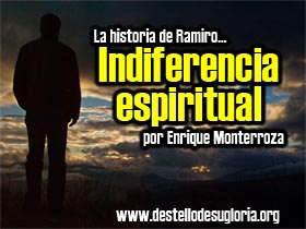 La-historia-de-Ramiro…-Indiferencia-espiritual
