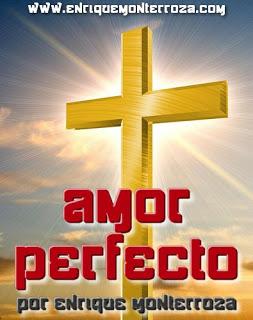 Amor Perfecto – Reflexiones