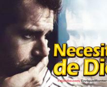 Video: Necesitas de Dios