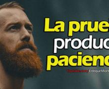 Video: La Prueba produce Paciencia