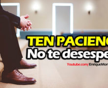 Video: Ten paciencia, no te desesperes