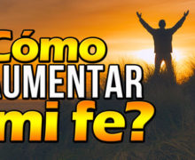 ¿Cómo aumentar mi fe? – Video Devocional