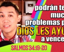 Podrán tener muchos problemas pero Dios les ayuda a vencerlos