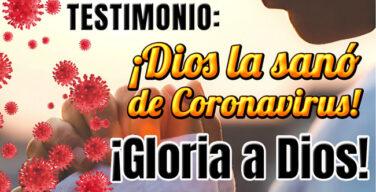 ¡Dios la sanó de coronavirus! – Testimonio