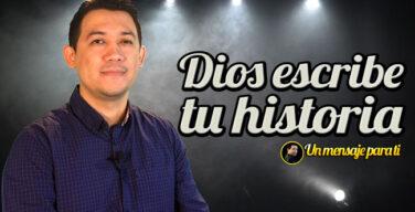 Dios escribe tu historia – Un Mensaje para ti